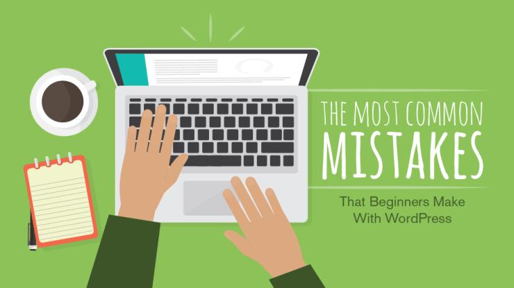5 Common WordPress Mistakes to Avoid