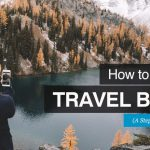 How to Start a Travel Blog? All The Necessary Tips You Should Know!
